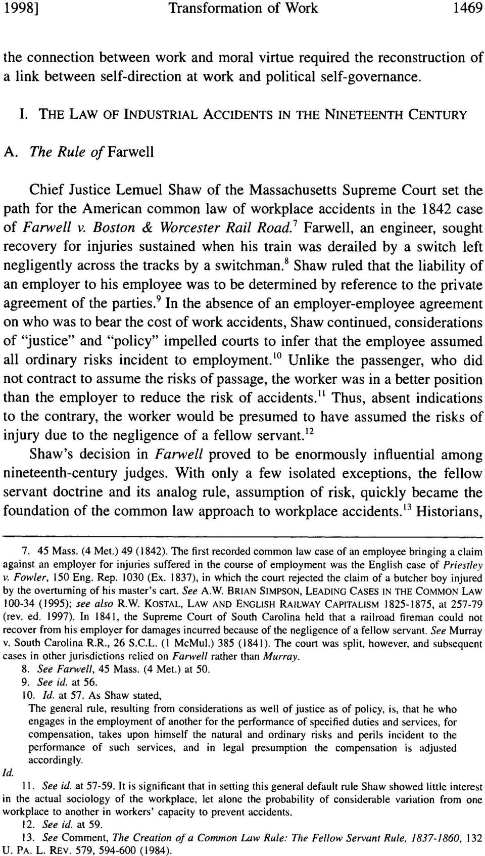 The Rule of Farwell Chief Justice Lemuel Shaw of the Massachusetts Supreme Court set the path for the American common law of workplace accidents in the 1842 case of Farwell v.