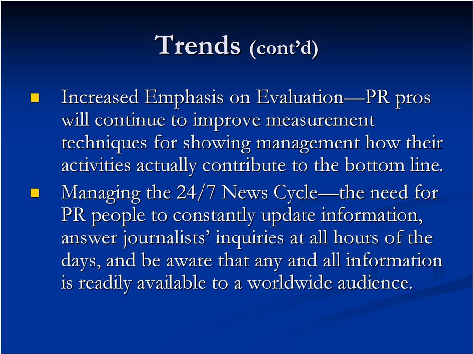 Managing the 24/7 News Cycle the need for PR people to constantly update information, answer journalists