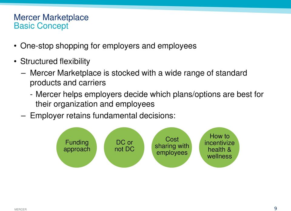 decide which plans/options are best for their organization and employees Employer retains fundamental