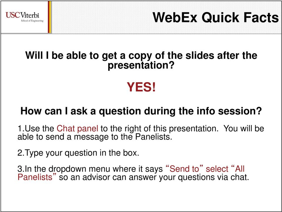 Use the Chat panel to the right of this presentation.