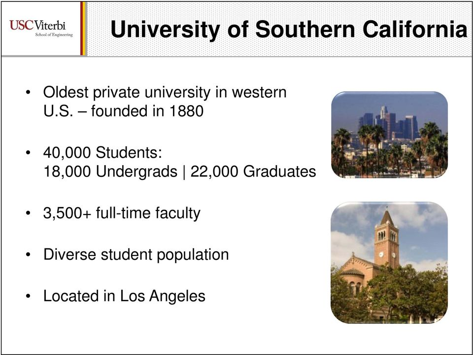 founded in 1880 40,000 Students: 18,000 Undergrads
