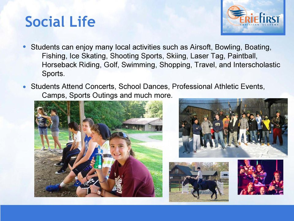 Horseback Riding, Golf, Swimming, Shopping, Travel, and Interscholastic Sports.
