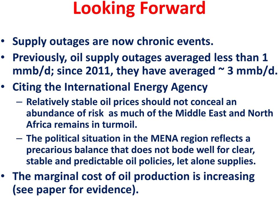 Citing the International Energy Agency Relatively stable oil prices should not conceal an abundance of risk as much of the Middle East and