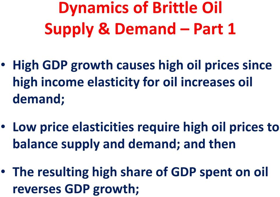 demand; Low price elasticities require high oil prices to balance supply