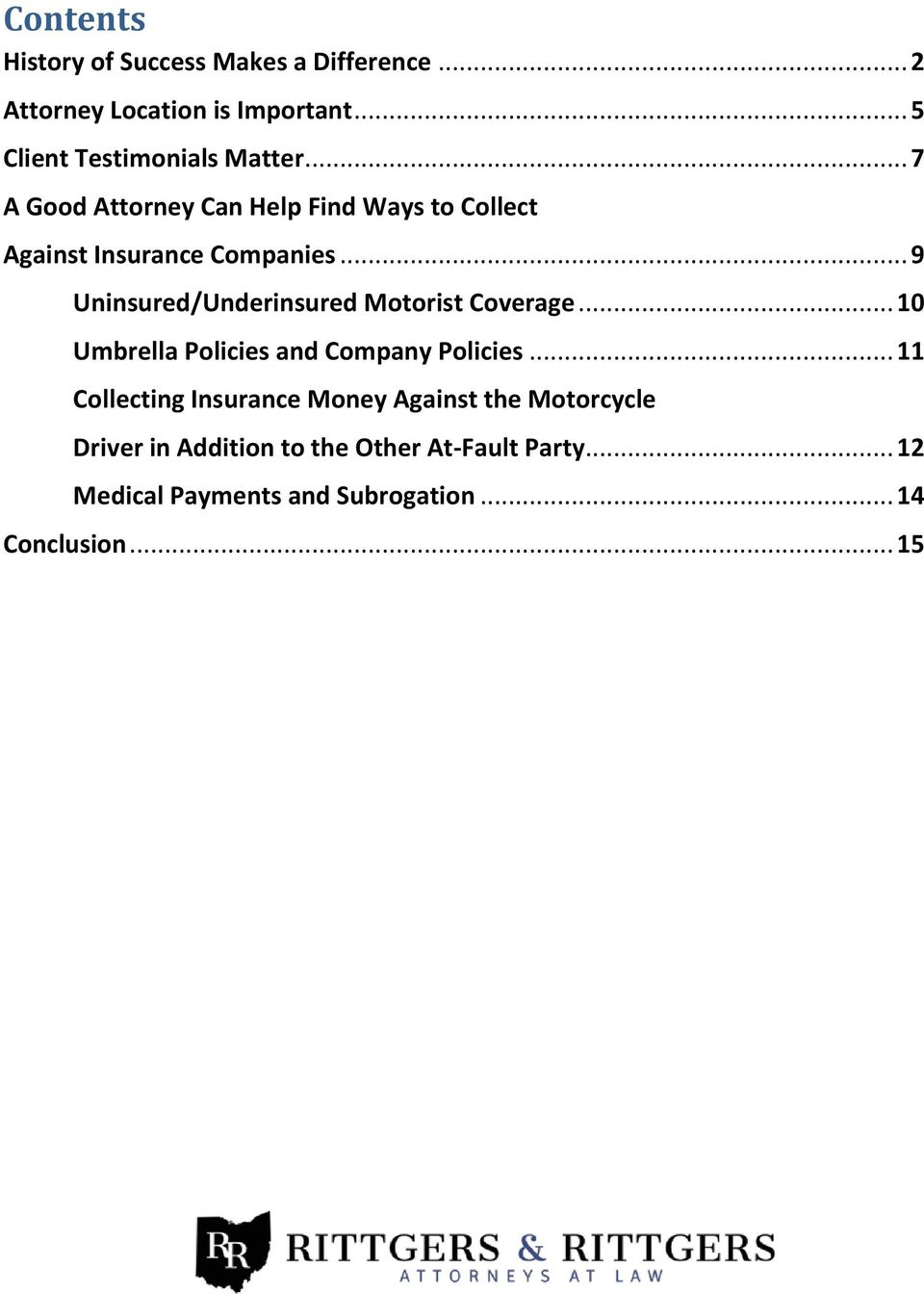 .. 9 Uninsured/Underinsured Motorist Coverage... 10 Umbrella Policies and Company Policies.