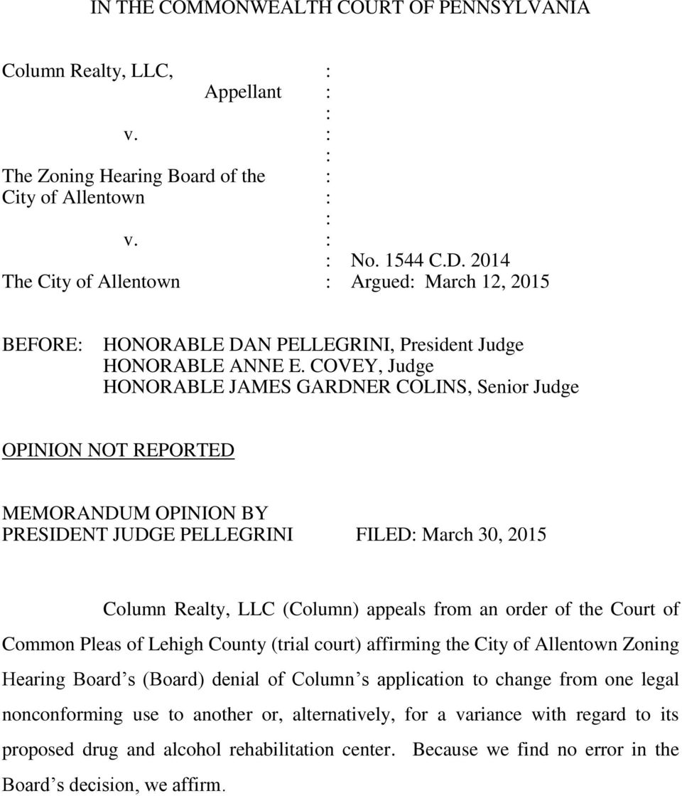 COVEY, Judge HONORABLE JAMES GARDNER COLINS, Senior Judge OPINION NOT REPORTED MEMORANDUM OPINION BY PRESIDENT JUDGE PELLEGRINI FILED: March 30, 2015 Column Realty, LLC (Column) appeals from an order