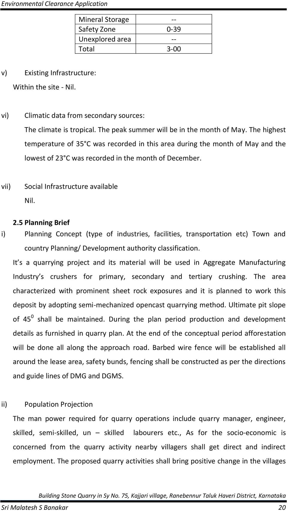 v Social Infrastructure available Nil. 2.5 Planning Brief i) Planning Concept (type of industries, facilities, transportation etc) Town and country Planning/ Development authority classification.