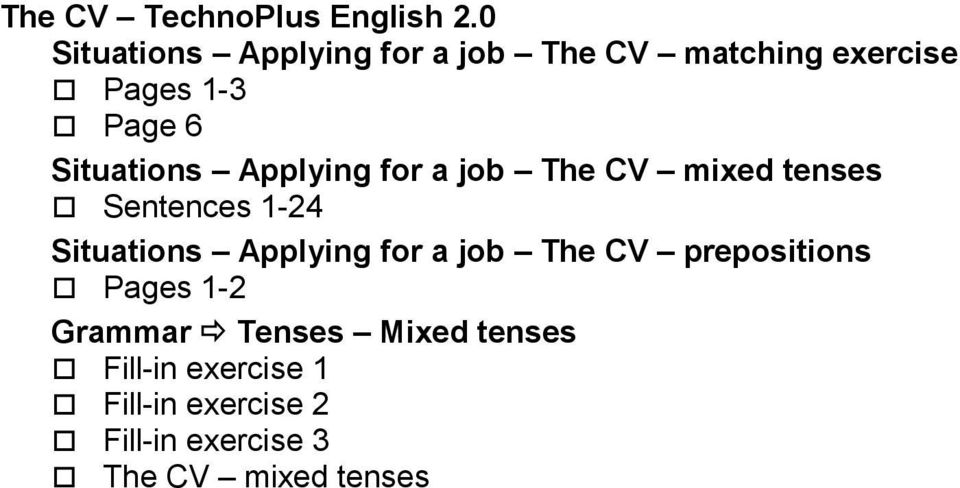 Situations Applying for a job The CV mixed tenses Sentences 1-24 Situations