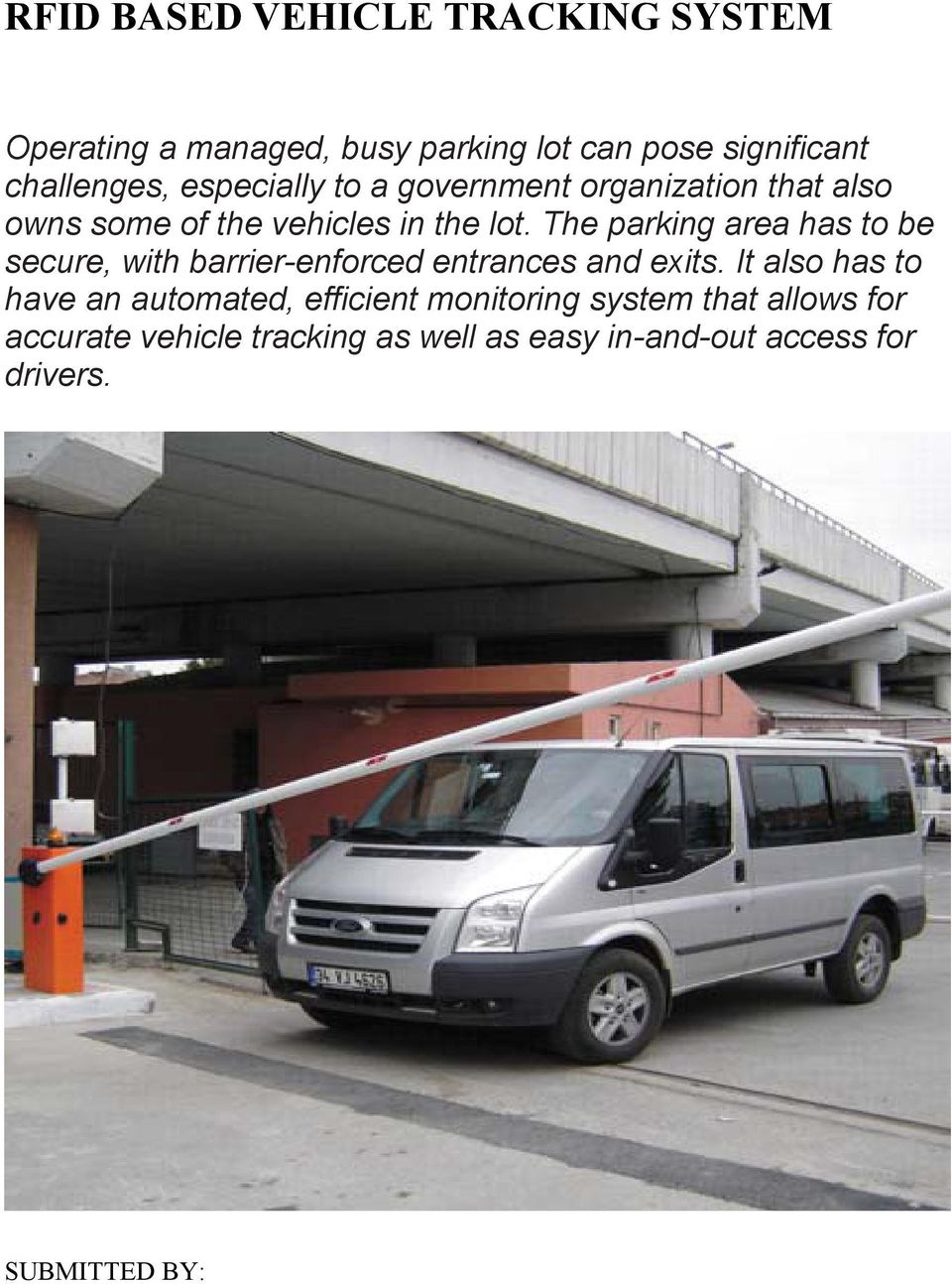 The parking area has to be secure, with barrier-enforced entrances and exits.
