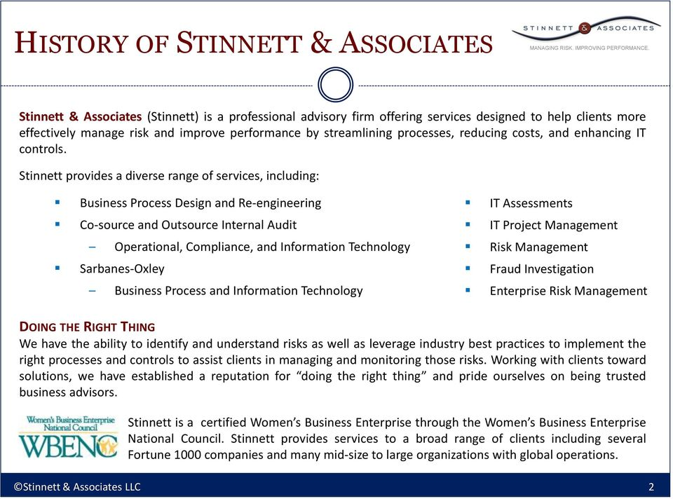 Stinnett provides a diverse range of services, including: Business Process Design and Re-engineering Co-source and Outsource Internal Audit Operational, Compliance, and Information Technology