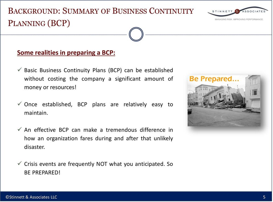 Once established, BCP plans are relatively easy to maintain.