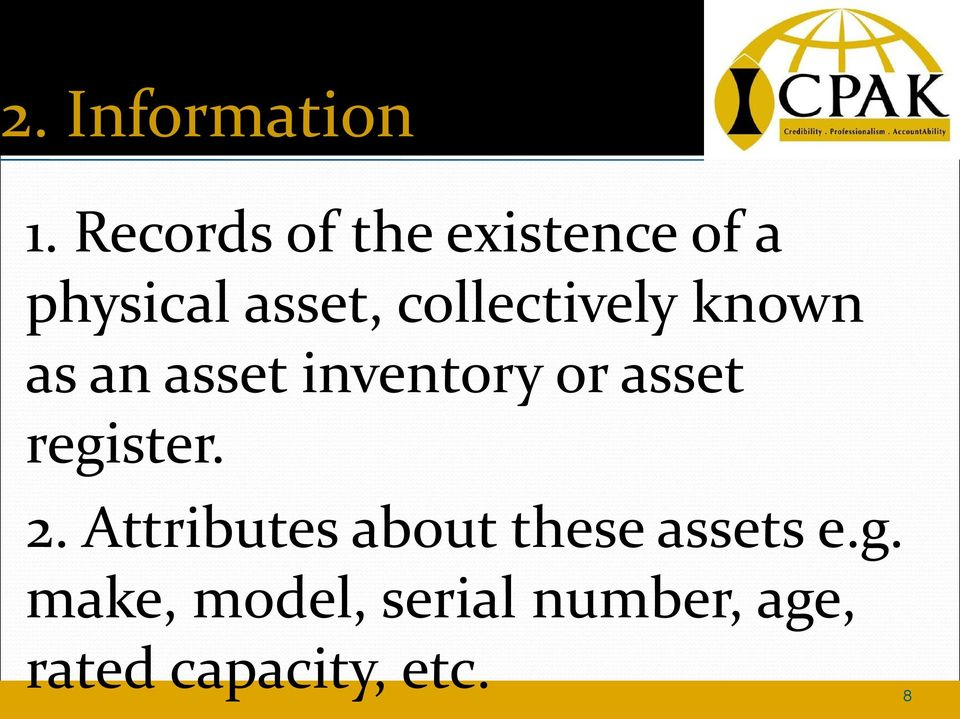 collectively known as an asset inventory or asset