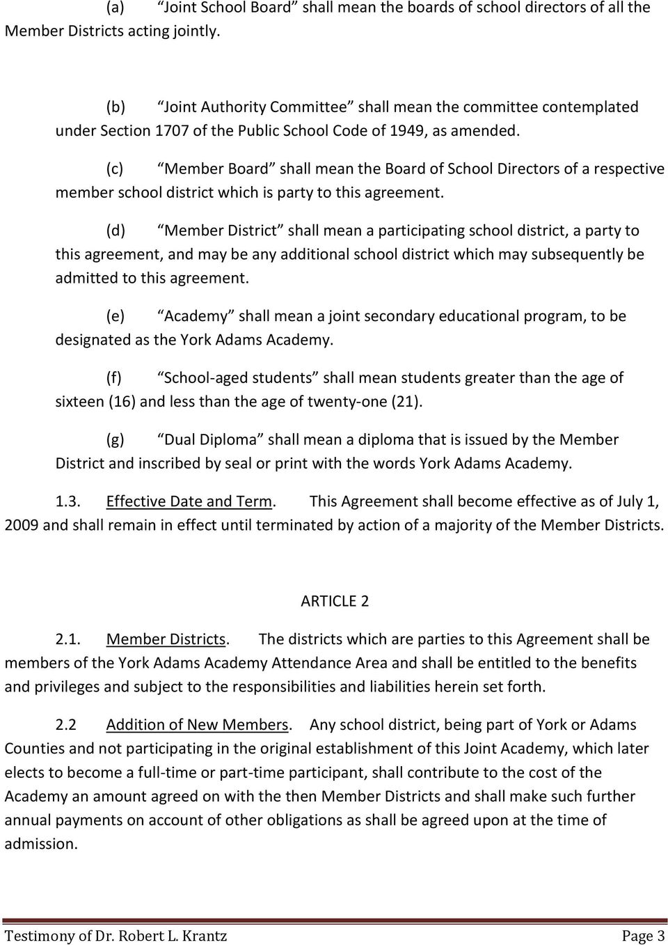 (c) Member Board shall mean the Board of School Directors of a respective member school district which is party to this agreement.