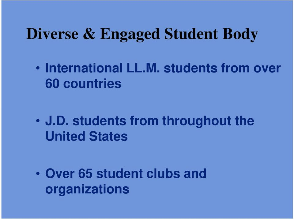 students from over 60 countries J.D.