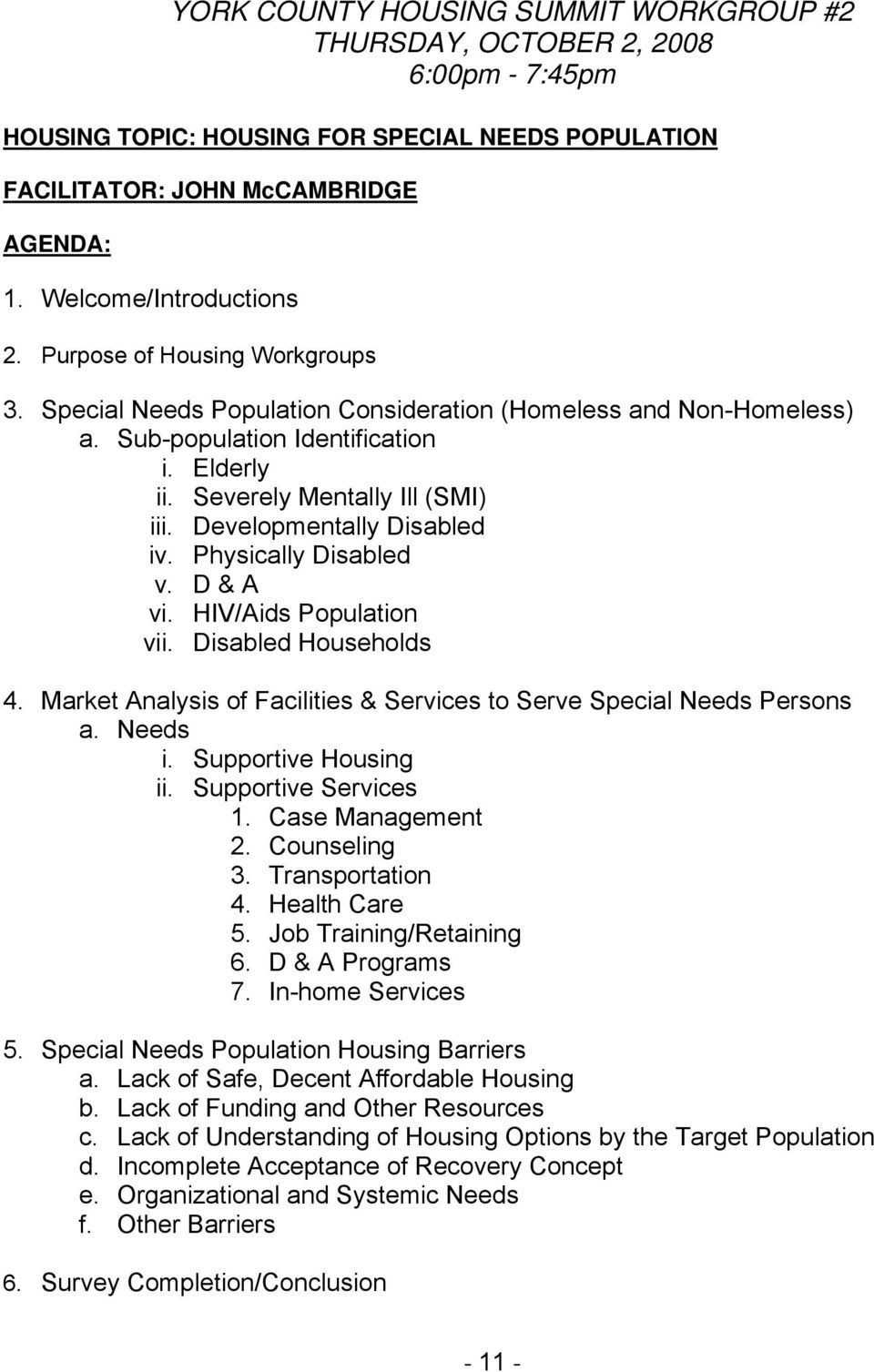 Developmentally Disabled iv. Physically Disabled v. D & A vi. HIV/Aids Population vii. Disabled Households 4. Market Analysis of Facilities & Services to Serve Special Needs Persons a. Needs i.