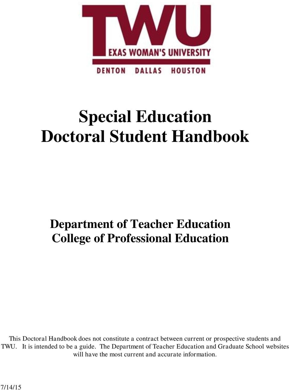 current or prospective students and TWU. It is intended to be a guide.