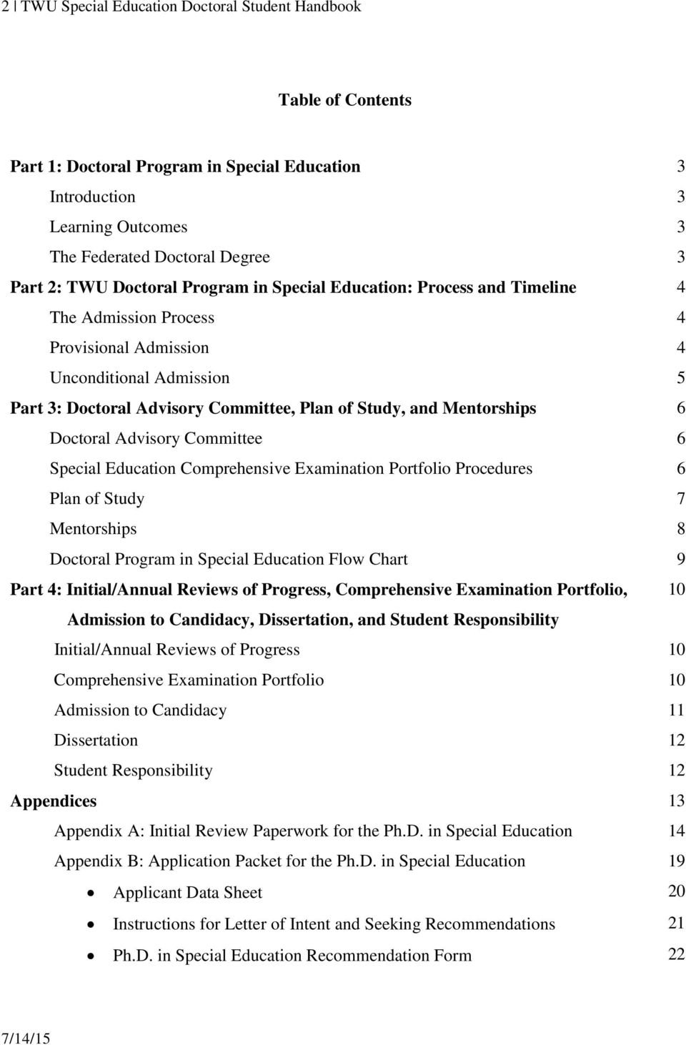 Mentorships 6 Doctoral Advisory Committee 6 Special Education Comprehensive Examination Portfolio Procedures 6 Plan of Study 7 Mentorships 8 Doctoral Program in Special Education Flow Chart 9 Part 4: