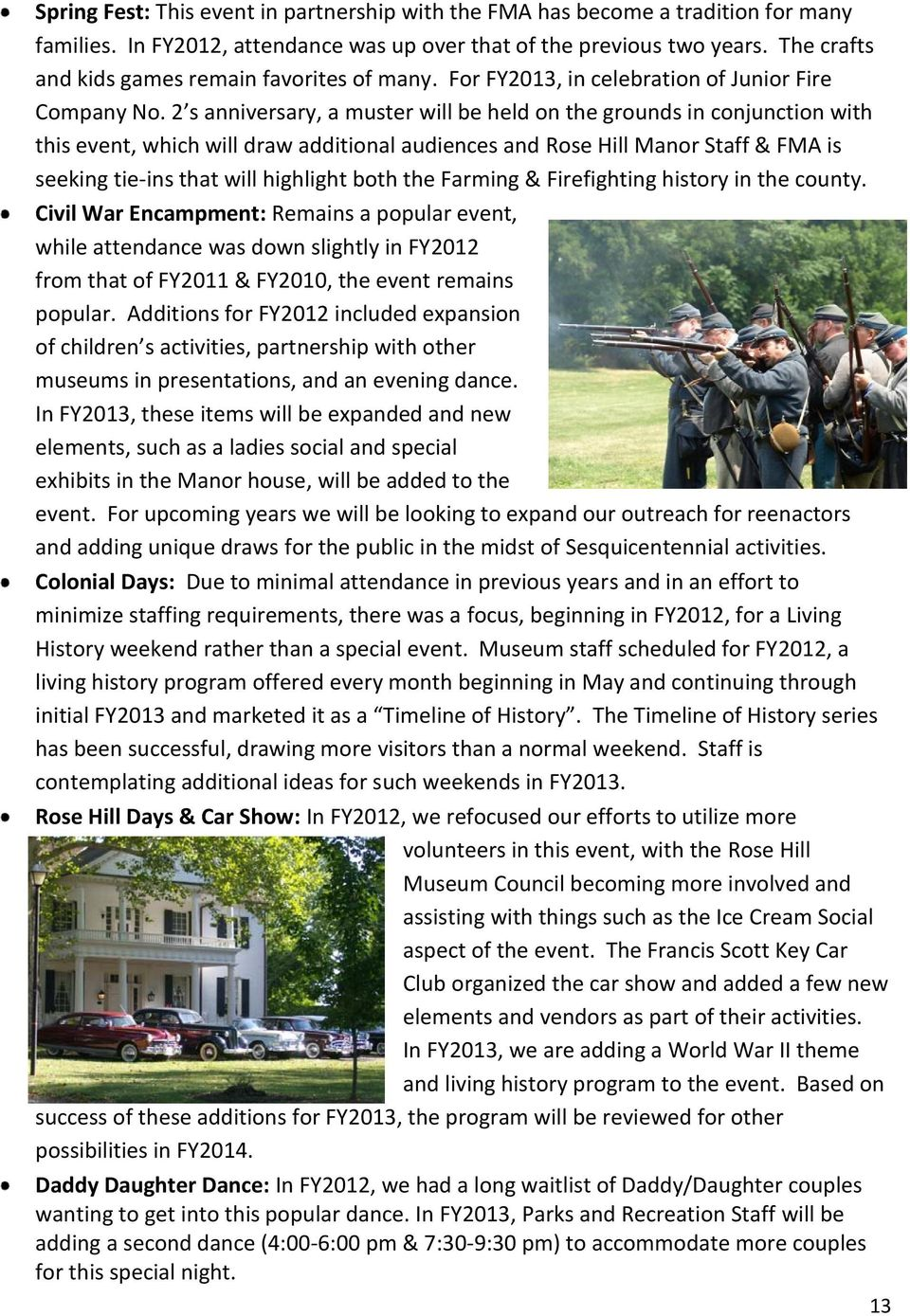 2 s anniversary, a muster will be held on the grounds in conjunction with this event, which will draw additional audiences and Rose Hill Manor Staff & FMA is seeking tie-ins that will highlight both