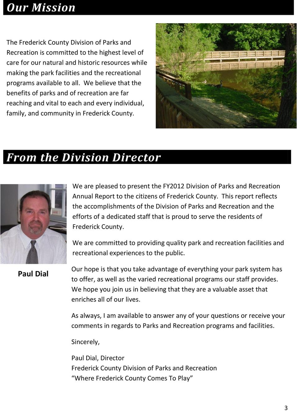 From the Division Director We are pleased to present the FY2012 Division of Parks and Recreation Annual Report to the citizens of Frederick County.