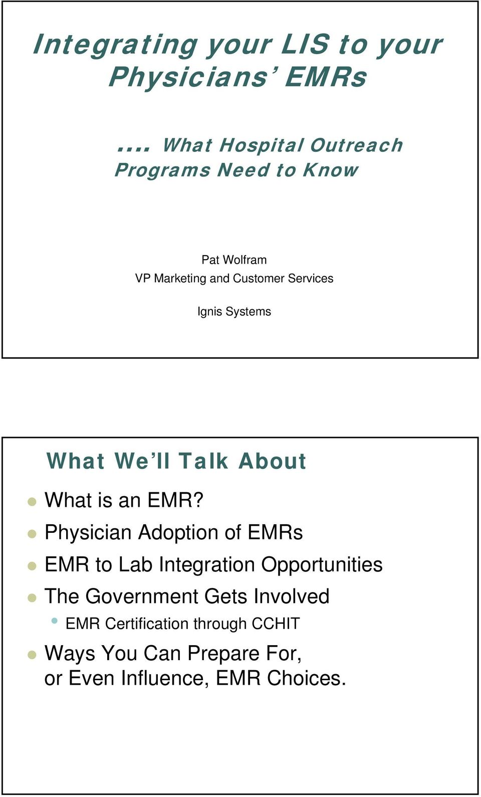 Ignis Systems What We ll Talk About What is an EMR?