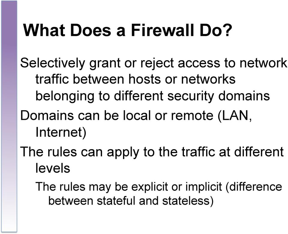 belonging to different security domains Domains can be local or remote (LAN,