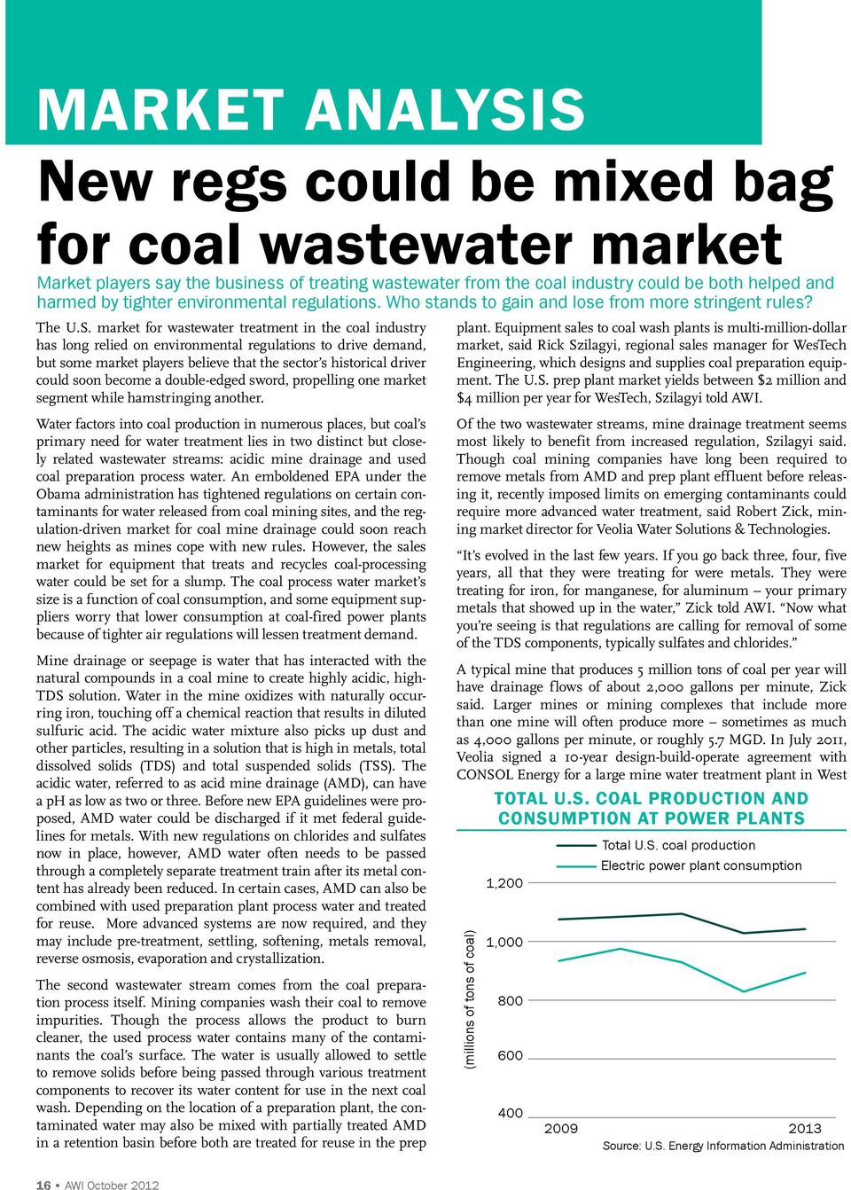 market for wastewater treatment in the coal industry has long relied on environmental regulations to drive demand, but some market players believe that the sector s historical driver could soon