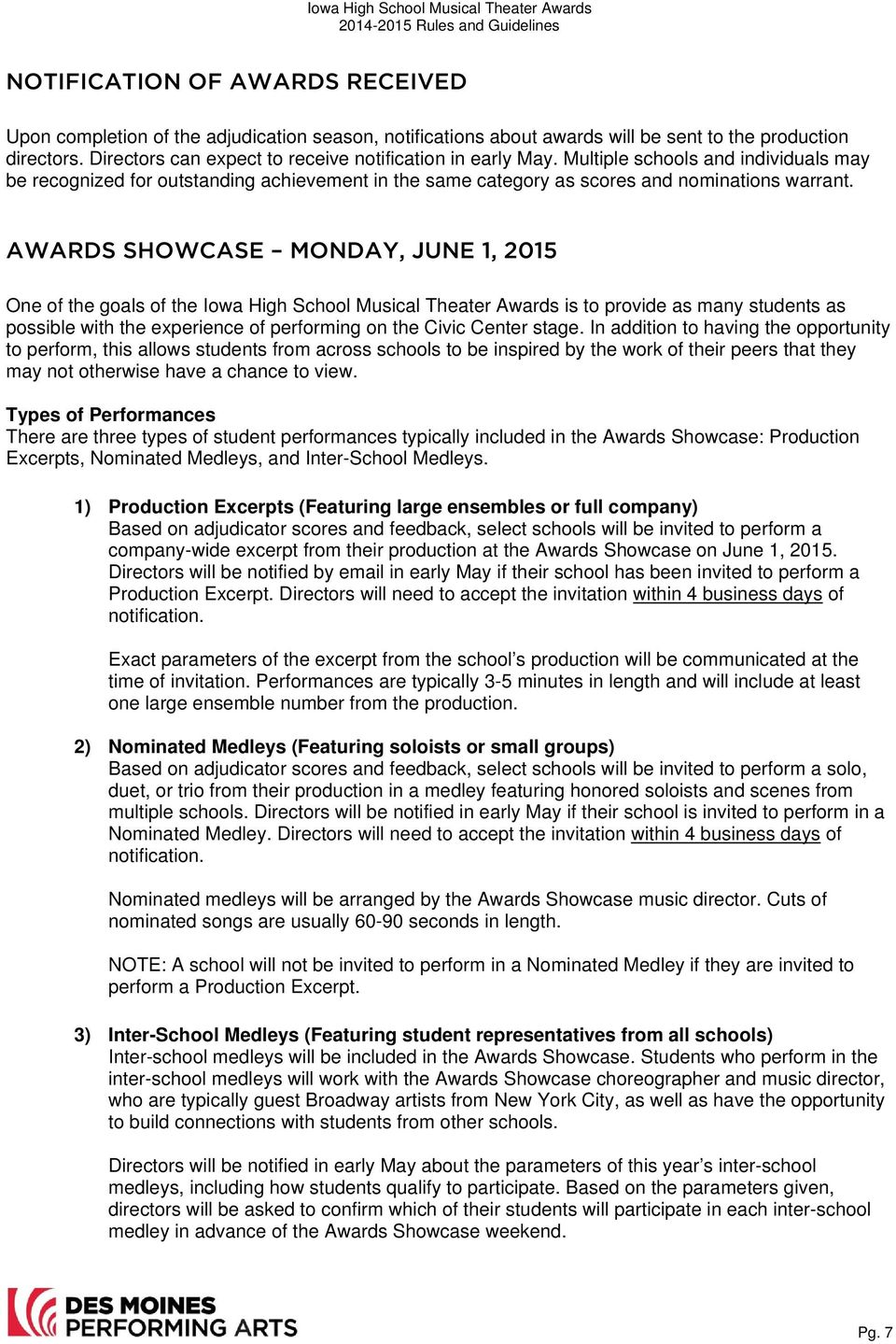 AWARDS SHOWCASE MONDAY, JUNE 1, 2015 One of the goals of the Iowa High School Musical Theater Awards is to provide as many students as possible with the experience of performing on the Civic Center