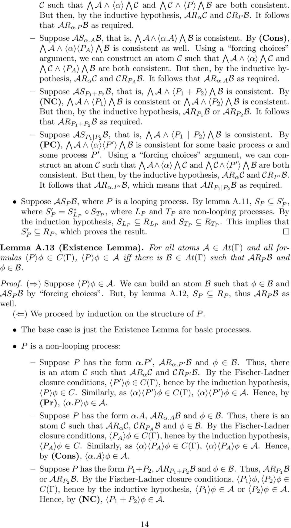 But then, by the inductive hypothesis, AR α C and CR PA B. It follows that AR α.a B as required. Suppose AS P1+P 2 B, that is, A P 1 + P 2 B is consistent.