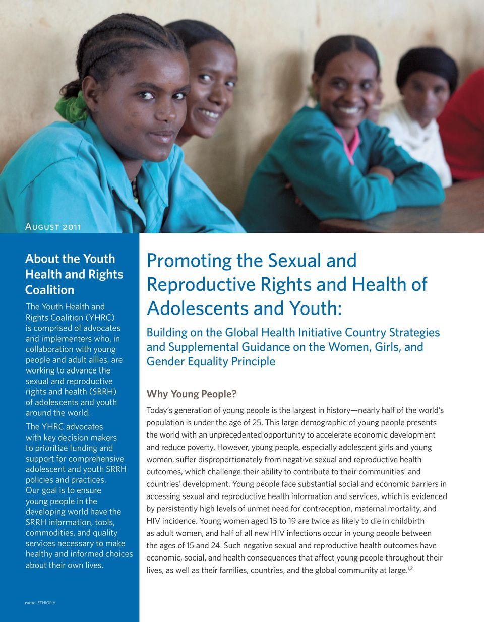 The YHRC advocates with key decision makers to prioritize funding and support for comprehensive adolescent and youth SRRH policies and practices.