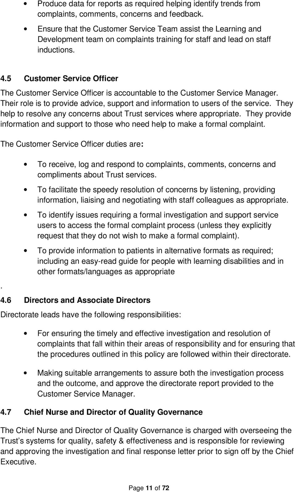 5 Customer Service Officer The Customer Service Officer is accountable to the Customer Service Manager. Their role is to provide advice, support and information to users of the service.
