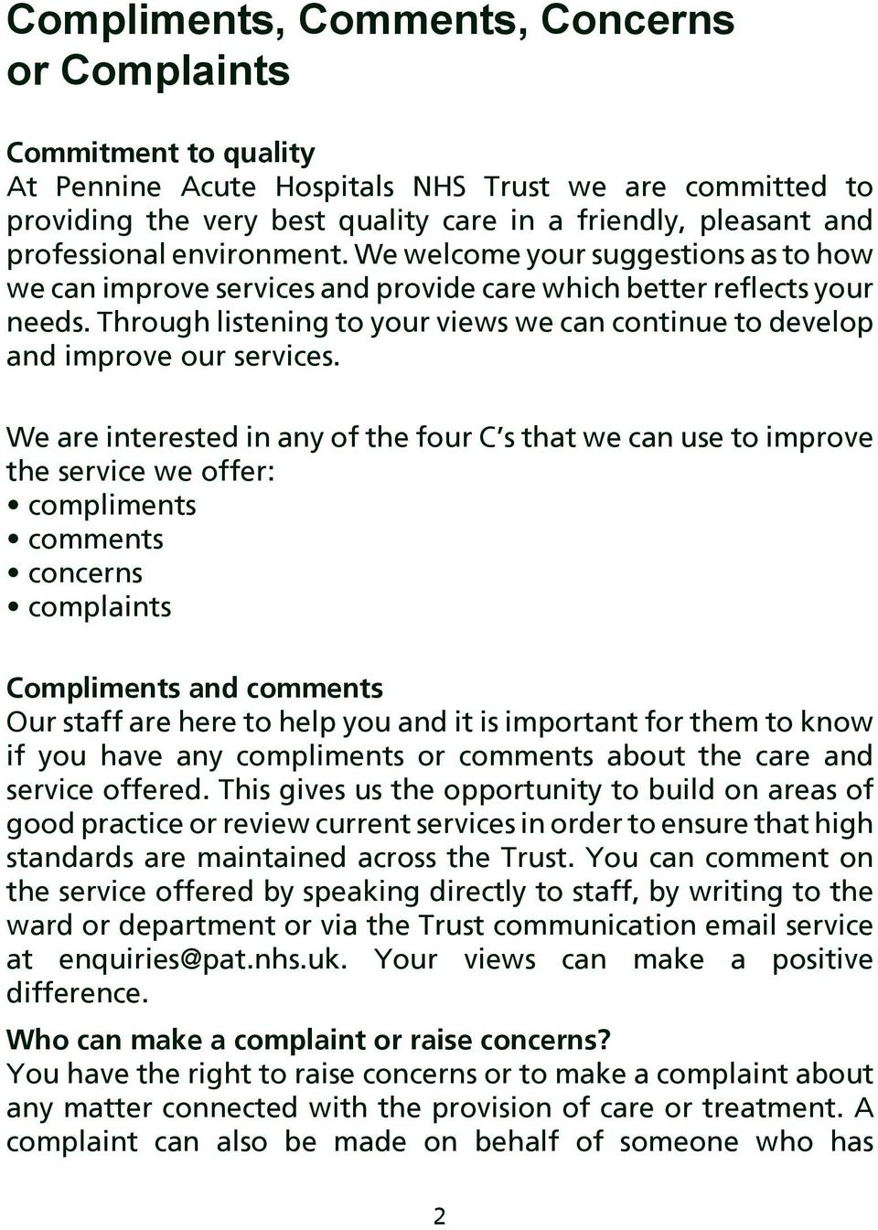 Through listening to your views we can continue to develop and improve our services.