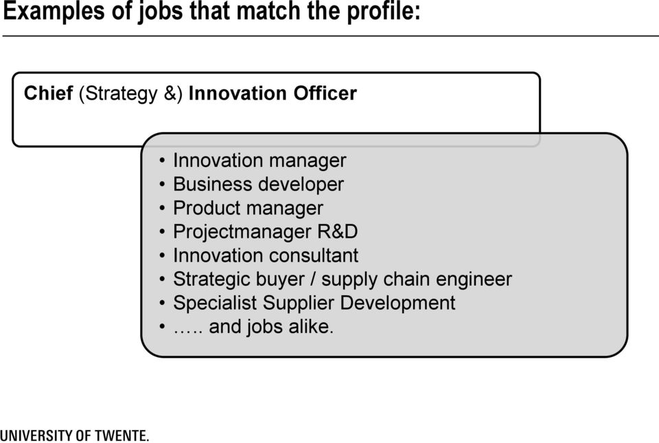 manager Projectmanager R&D Innovation consultant Strategic buyer
