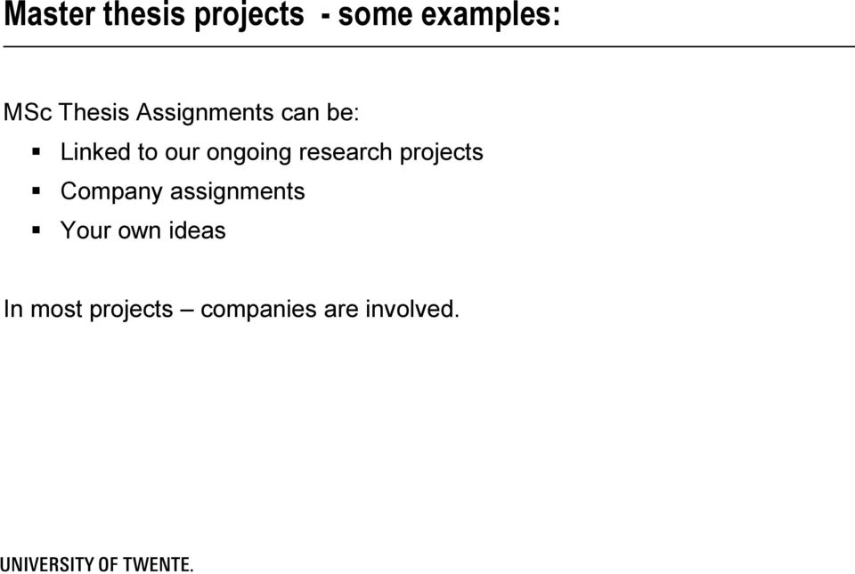 ongoing research projects Company assignments