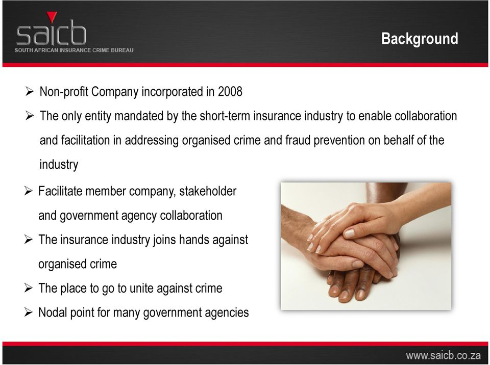 of the industry Facilitate member company, stakeholder and government agency collaboration The insurance