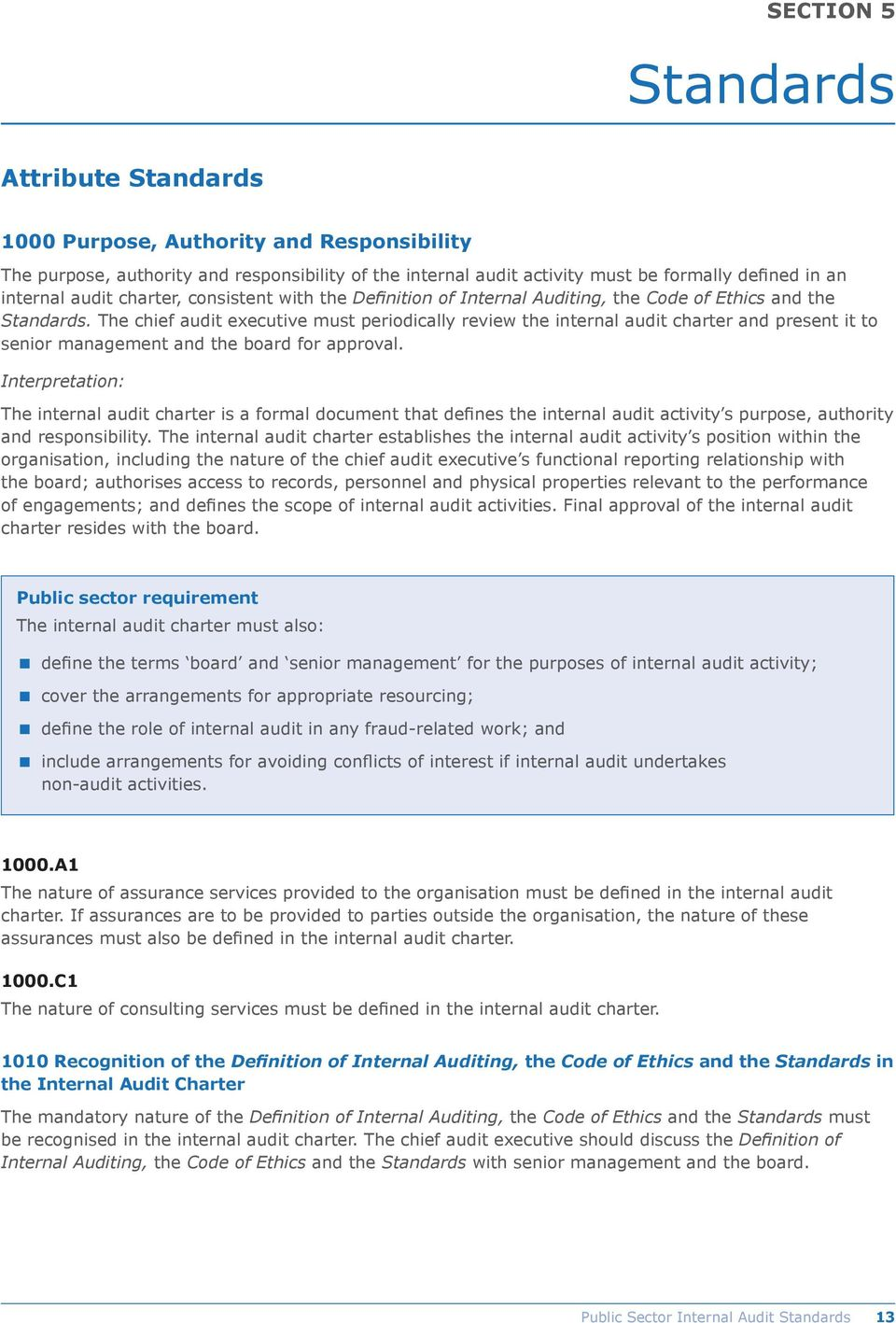The chief audit executive must periodically review the internal audit charter and present it to senior management and the board for approval.