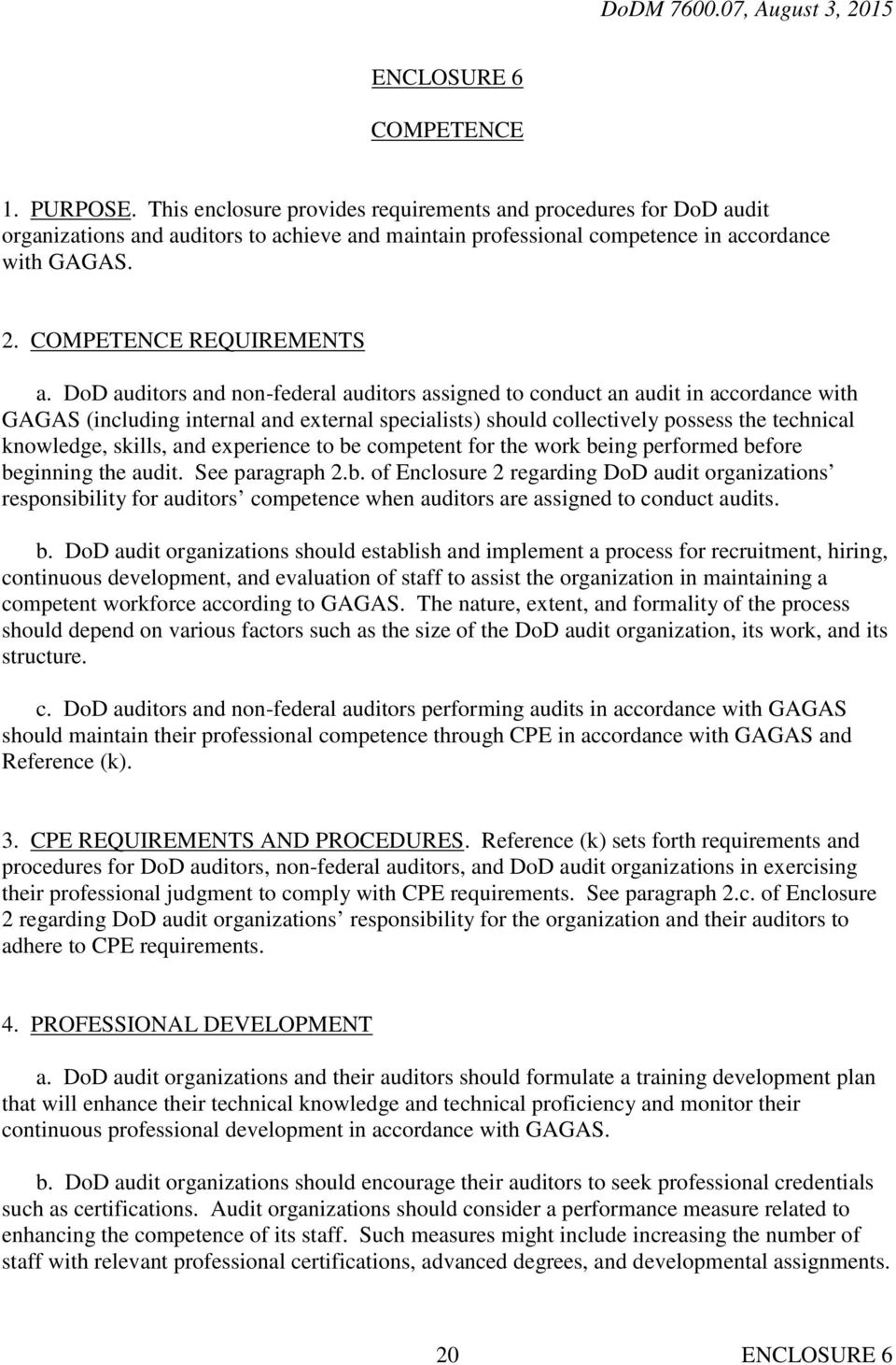 DoD auditors and non-federal auditors assigned to conduct an audit in accordance with GAGAS (including internal and external specialists) should collectively possess the technical knowledge, skills,