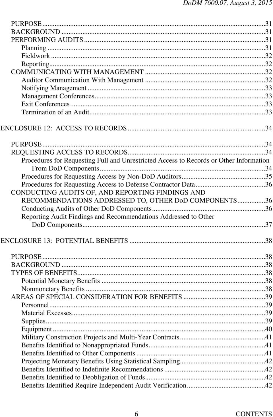 ..34 Procedures for Requesting Full and Unrestricted Access to Records or Other Information From DoD Components...34 Procedures for Requesting Access by Non-DoD Auditors.