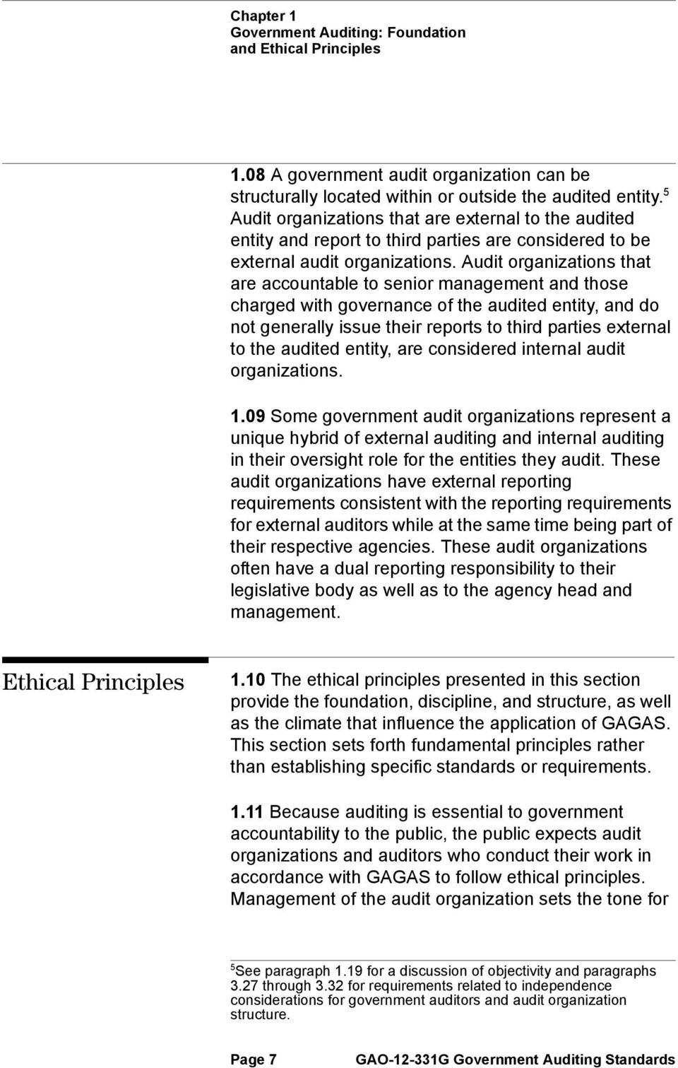 Audit organizations that are accountable to senior management and those charged with governance of the audited entity, and do not generally issue their reports to third parties external to the