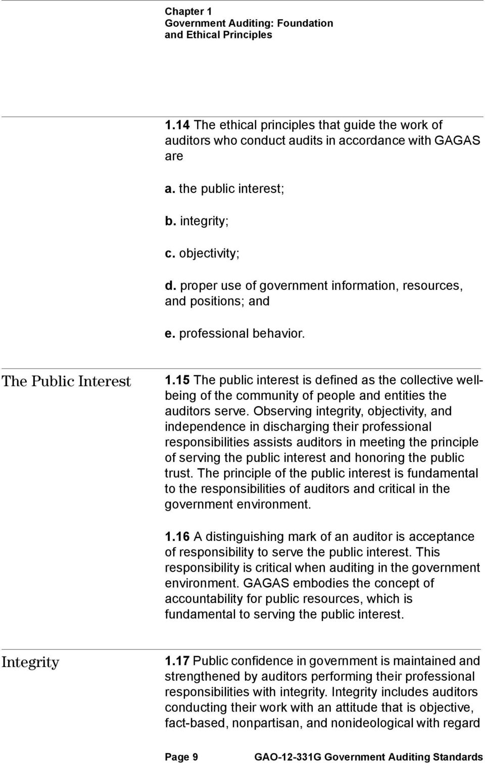 15 The public interest is defined as the collective wellbeing of the community of people and entities the auditors serve.