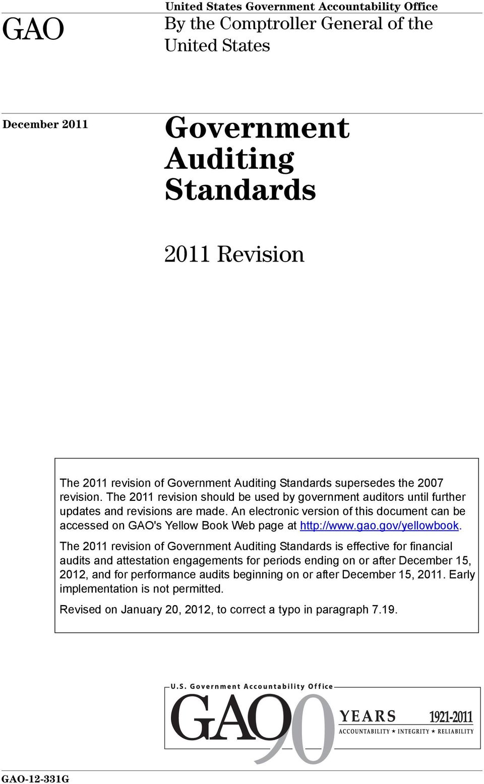 An electronic version of this document can be accessed on GAO's Yellow Book Web page at http://www.gao.gov/yellowbook.