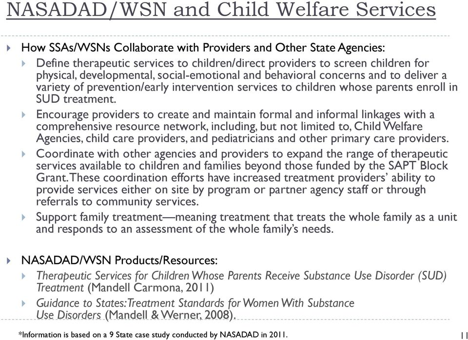 Encourage providers to create and maintain formal and informal linkages with a comprehensive resource network, including, but not limited to, Child Welfare Agencies, child care providers, and
