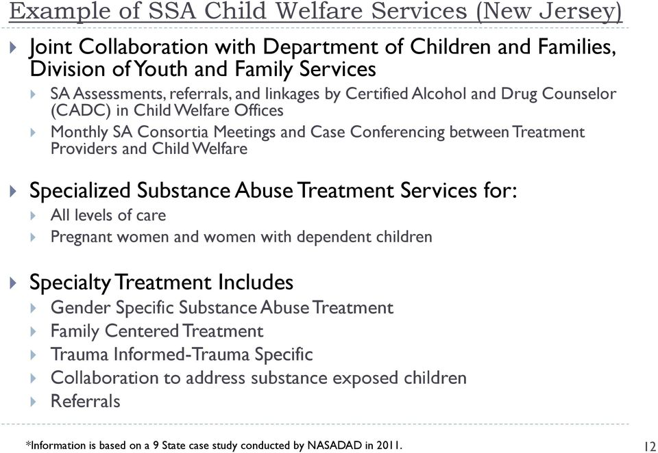 Specialized Substance Abuse Treatment Services for: All levels of care Pregnant women and women with dependent children Specialty Treatment Includes Gender Specific Substance Abuse