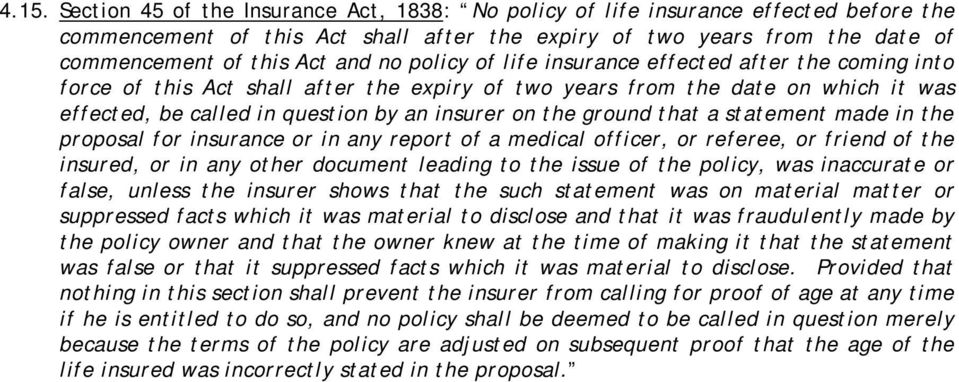 ground that a statement made in the proposal for insurance or in any report of a medical officer, or referee, or friend of the insured, or in any other document leading to the issue of the policy,