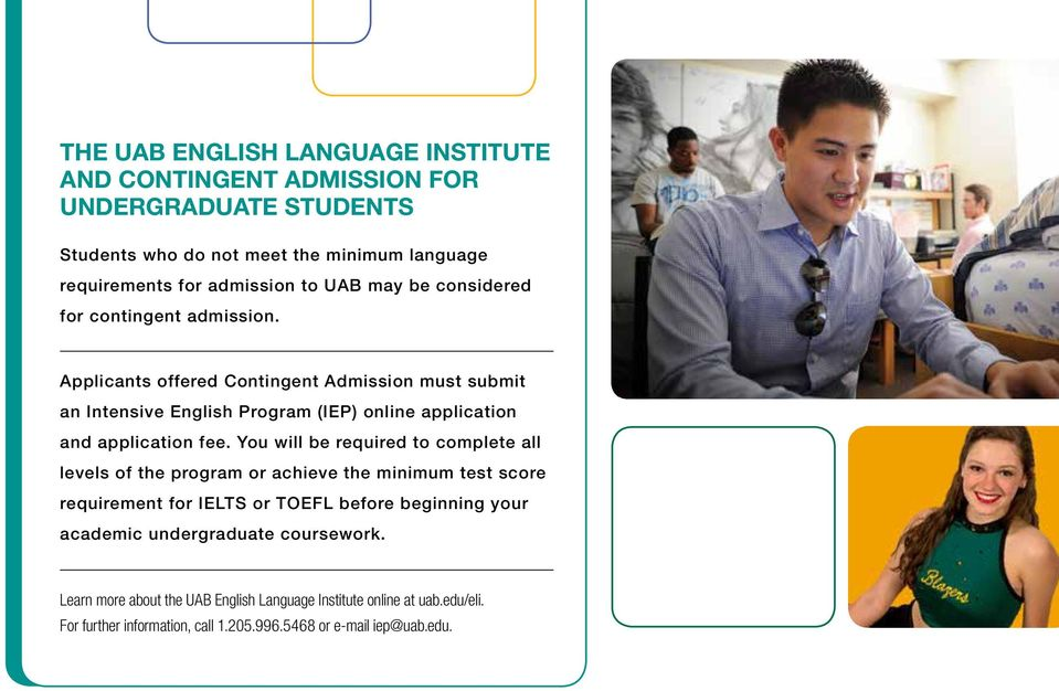 Applicants offered Contingent Admission must submit an Intensive English Program (IEP) online application and application fee.