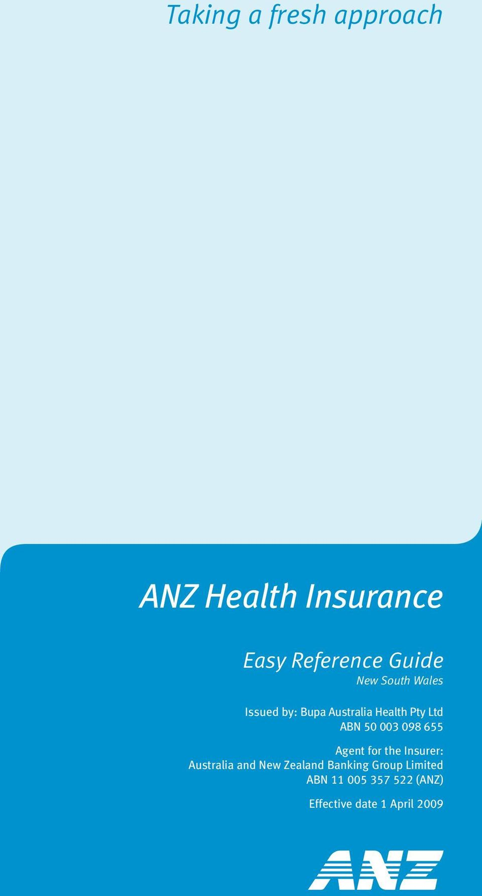 003 098 655 Agent for the Insurer: Australia and New Zealand
