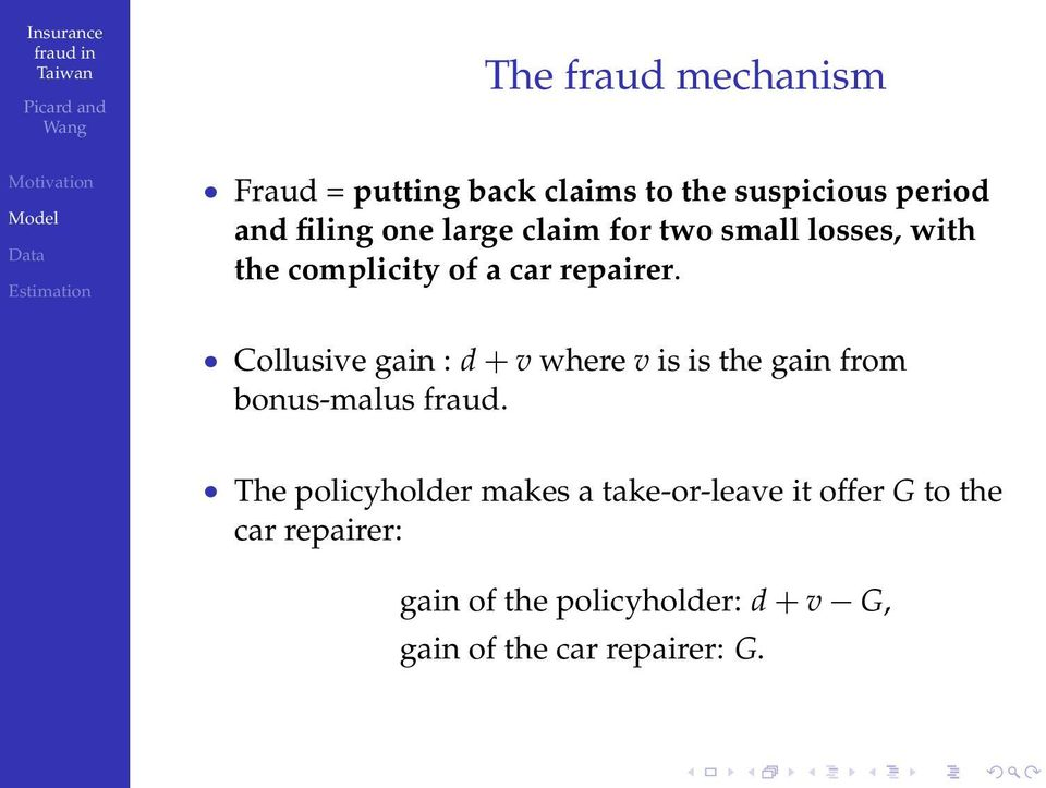 Collusive gain : d + v where v is is the gain from bonus-malus fraud.