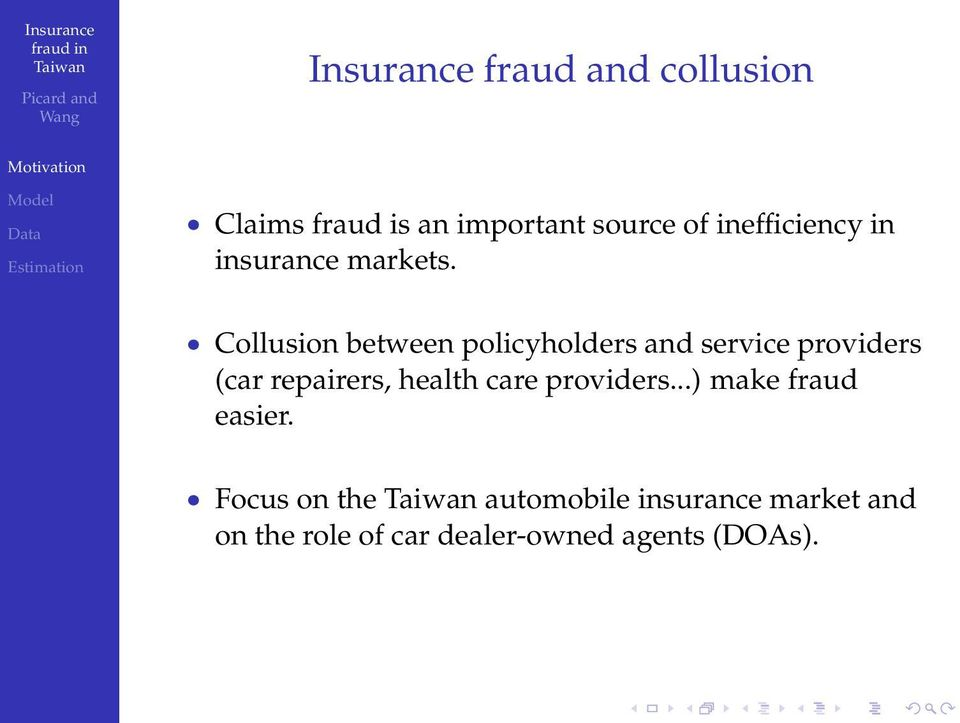 Collusion between policyholders and service providers (car repairers, health