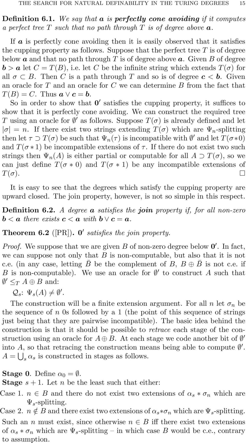 Suppose that the perfect tree T is of degree below a and that no path through T is of degree above a. Given B of degree b > a let C = T (B), i.e. let C be the infinite string which extends T (σ) for all σ B.