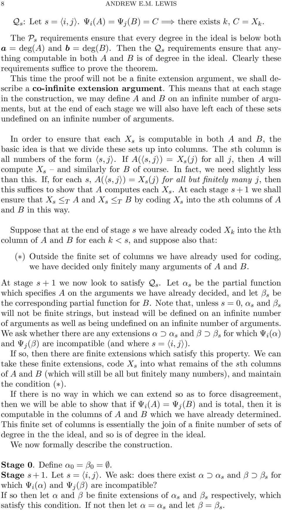 This time the proof will not be a finite extension argument, we shall describe a co-infinite extension argument.
