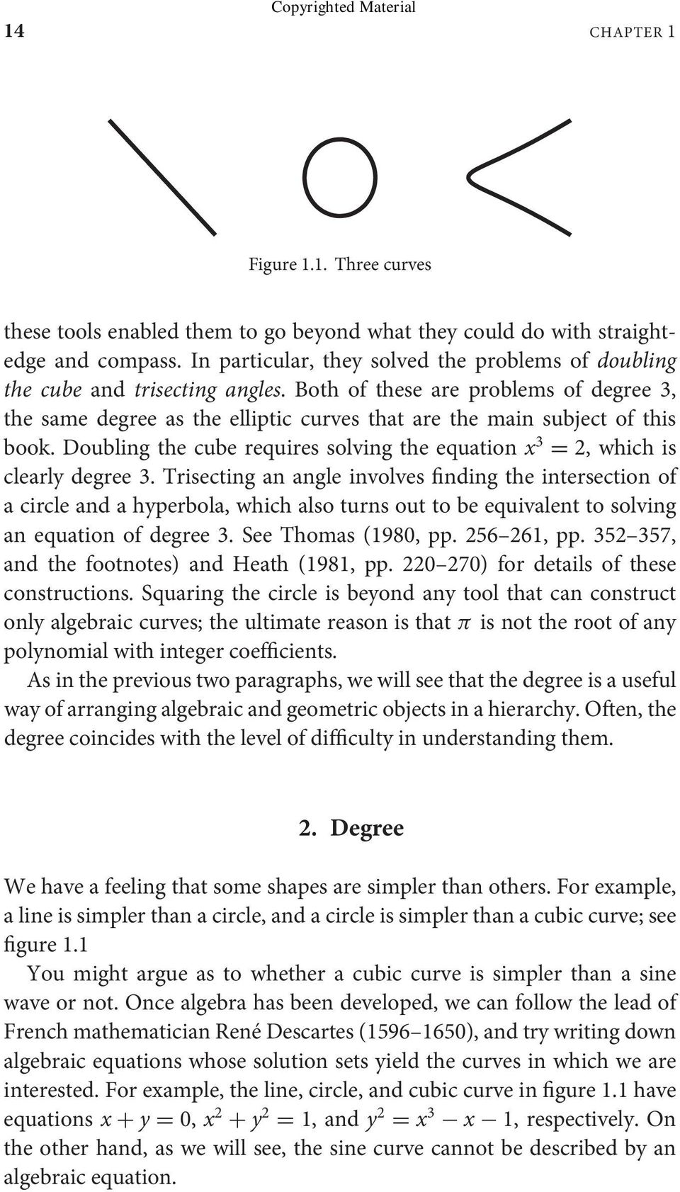 Both of these are problems of degree 3, the same degree as the elliptic curves that are the main subject of this book.